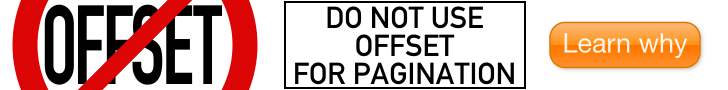 Do not use OFFSET for pagination